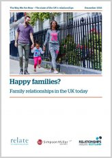 The Way We are now - The state of the UK's relationships. Happy families? Family relationships in the UK today